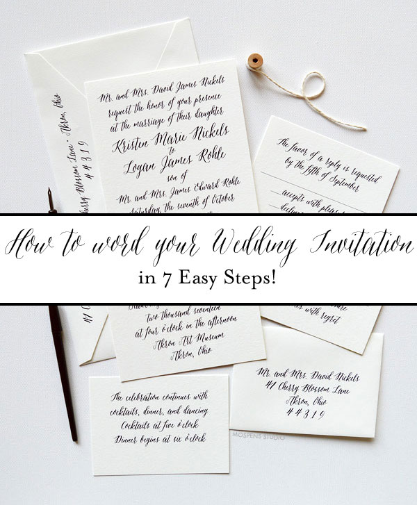How to Word your Wedding Invitation in 7 Easy Steps! www.mospensstudio.com